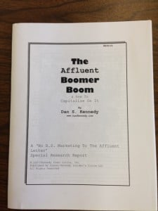 Dan Kennedy's The Affluent Boomer Boom & How to Capitalize On It