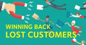 Winning back lost customers is harder than keeping them in the first place.